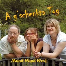 MUND-HAND-WERK A g'schenkta Tog CD / Folk / Blues
