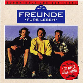 "FREUNDE FÜRS LEBEN Original Soundtrack CD / Inkl. Titelsong ""You Never Walk Alone"" MATHOU"
