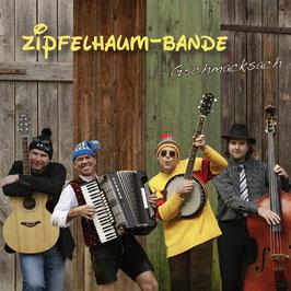 ZIPFELHAUM-BANDE Gschmacksach CD