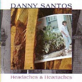 DANNY SANTOS Headaches & Heartaches CD