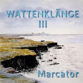 MARCATOR Wattenklänge III CD / Guitar Music / Ambient / Easy Listening