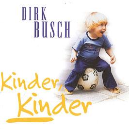 DIRK BUSCH Kinder, Kinder CD