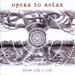 OPERA TO RELAX From Life 2 Life CD / Ambient / Trance