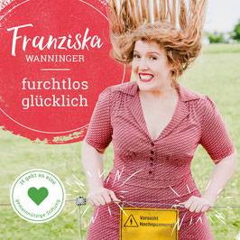 FRANZISKA WANNINGER furchtlos glücklich CD-Single