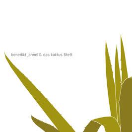 BENEDIKT JAHNEL & das Kaktus 6tett CD / Modern Jazz