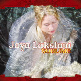 JAYA LAKSHMI Sublime CD / Yoga / Chillout