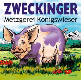 ZWECKINGER Metzgerei Königswieser CD