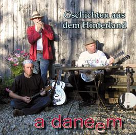 a daneem - Gschichten aus dem Hinterland CD
