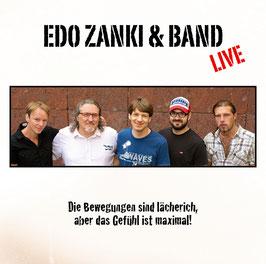 EDO ZANKI & BAND LIVE Die Bewegungen sind lächerlich, aber das Gefühl ist maximal CD Digipack