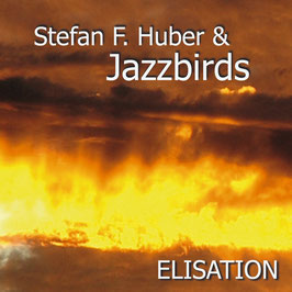 STEFAN F. HUBER & JAZZBIRDS Elisation CD / Latin Jazz