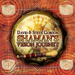 DAVID & STEVE GORDON Shaman's Vision Journey CD / Indian Drums / Native Flutes