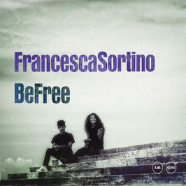 FRANCESCA SORTINO Be Free CD / R'n'B / Soul / Jazz / Pop with Vocals