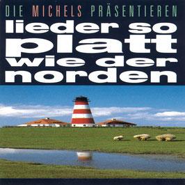MICHELS Lieder so platt wie der Norden CD