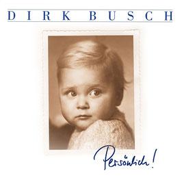 DIRK BUSCH Persönlich! CD