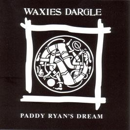 WAXIES DARGLE Paddy Ryan's Dream CD / Irish Folk