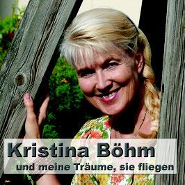 KRISTINA BÖHM ...und meine Träume, sie fliegen CD
