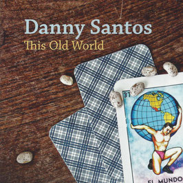 DANNY SANTOS This Old World CD
