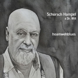 SCHORSCH HAMPEL & DR. WILL hoamwehblues CD / Mundart-Blues