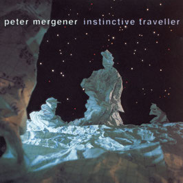 PETER MERGENER Instinctive Traveller CD