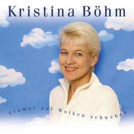 KRISTINA BÖHM Einmal auf Wolken schweben CD
