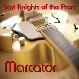 MARCATOR Last Knights of the Prom CD / Twang / Guitar Music