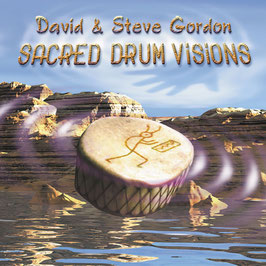DAVID & STEVE GORDON Sacred Drum Visions - 20th Anniversary Collection CD / Yoga / Massage