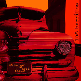 LOS BURRITOS On Our Way To Meet The Sun CD / Alternative
