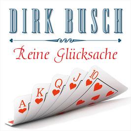 DIRK BUSCH Reine Glücksache CD