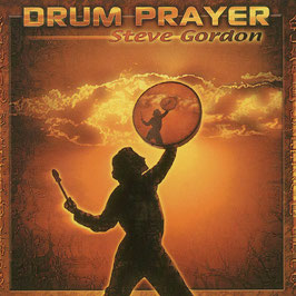 STEVE GORDON Drum Prayer CD /  Indian Drums / Native Flutes