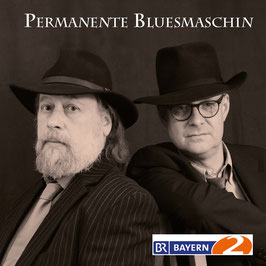 PERMANENTE BLUESMASCHIN Schorsch Hampel, Arthur Dittlmann CD / Mundart-Blues