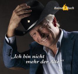 RAINER BACH Ich bin nicht mehr der Alte! CD / ex Frontman von TRUCK STOP