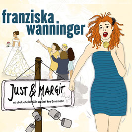FRANZISKA WANNINGER Just & Margit (Live) CD / Comedy in bayerischer Mundart