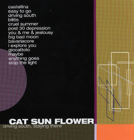 CAT SUN FLOWER Driving South, Staying There CD