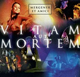 MERGENER ET AMICI Vitam Aut Mortem CD