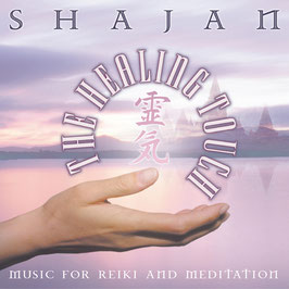 SHAJAN The Healing Touch CD / Reiki / Yoga / Meditation