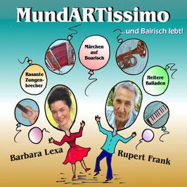 BARBARA LEXA & RUPERT FRANK MundARTissimo...und Bairisch lebt! CD
