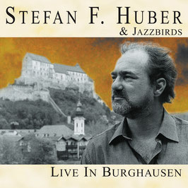 STEFAN F. HUBER & JAZZBIRDS Live in Burghausen CD / Latin Jazz