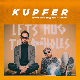 KUPFER! World Let's Hug The A**holes CD / Alternative Pop
