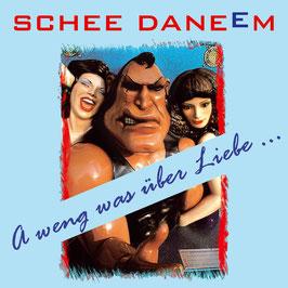 SCHEE DANEEM Aweng was über Liebe... CD / Mundart-Blues
