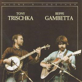TONY TRISCHKA & BEPPE GAMBETTA Alone and Together CD / Gitarre / Banjo / Folk