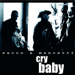 SACCO & MANCETTI Cry Baby CD