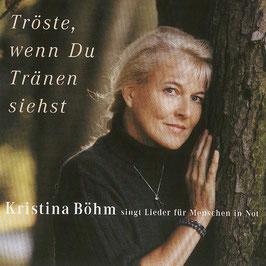 KRISTINA BÖHM Tröste, wenn Du Tränen siehst CD