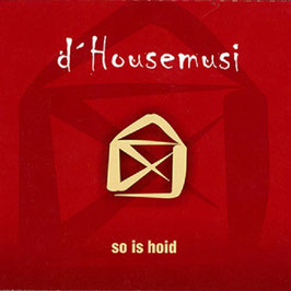 D' HOUSEMUSI so is hoid CD