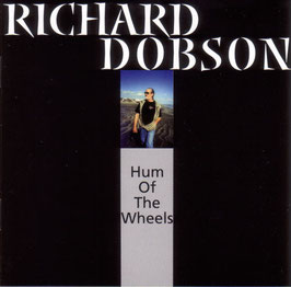 RICHARD DOBSON Hum Of the Wheels CD