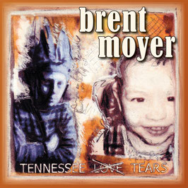 BRENT MOYER Tennessee Tears CD