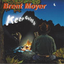 BRENT MOYER Keep Going On CD
