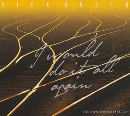 DIRK BUSCH I would do it all again CD