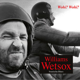 WILLIAMS WETSOX Wohi? Wohi? CD / Blues