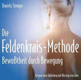 DIE FELDENKRAIS-METHODE Daniela Stenger CD