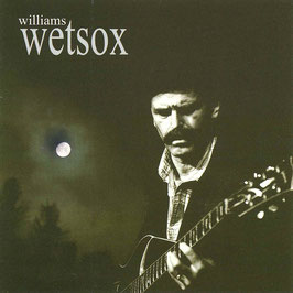 WILLIAMS WETSOX Schnoad Soul CD / Blues